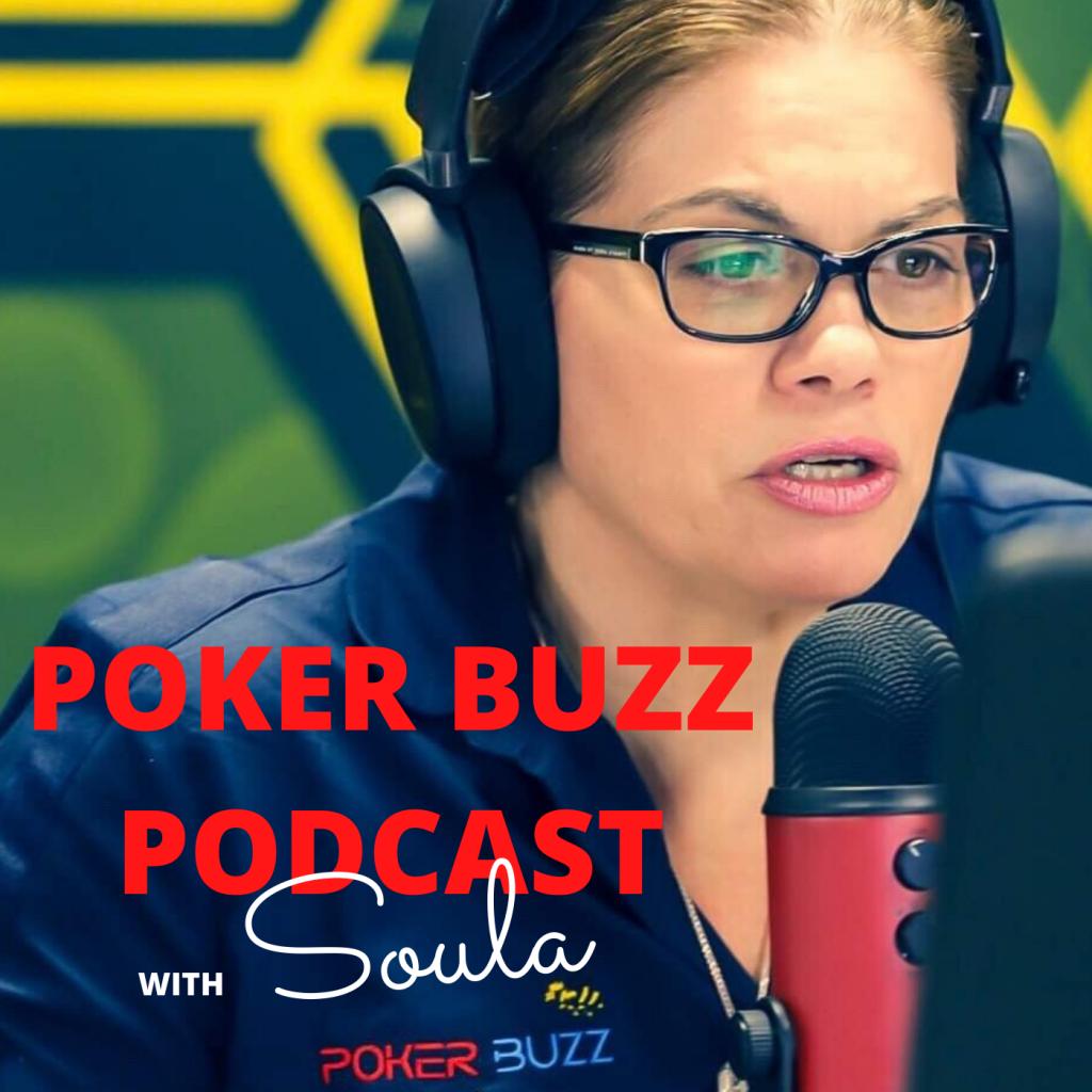 Poker Buzz Podcast with Soula