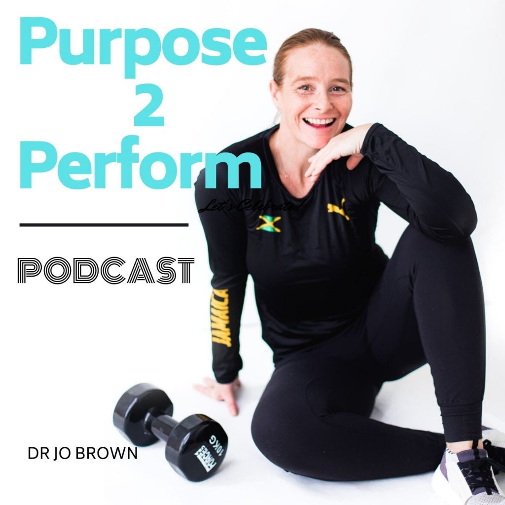 Purpose2Perform Podcast with Dr Jo Brown