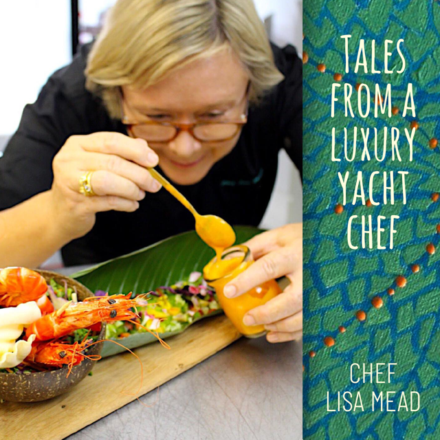 Tales from a Luxury Yacht Chef with Lisa Mead