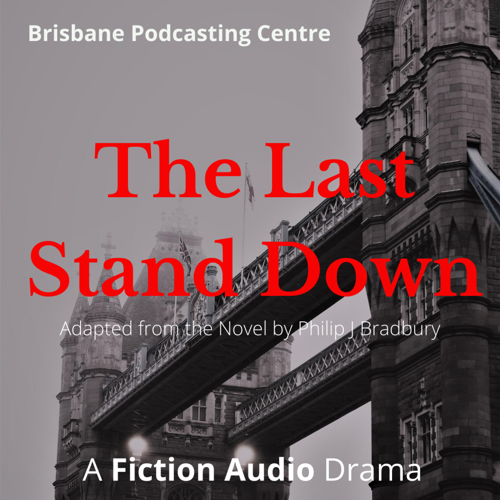The Last Stand Down Audio Drama Podcast