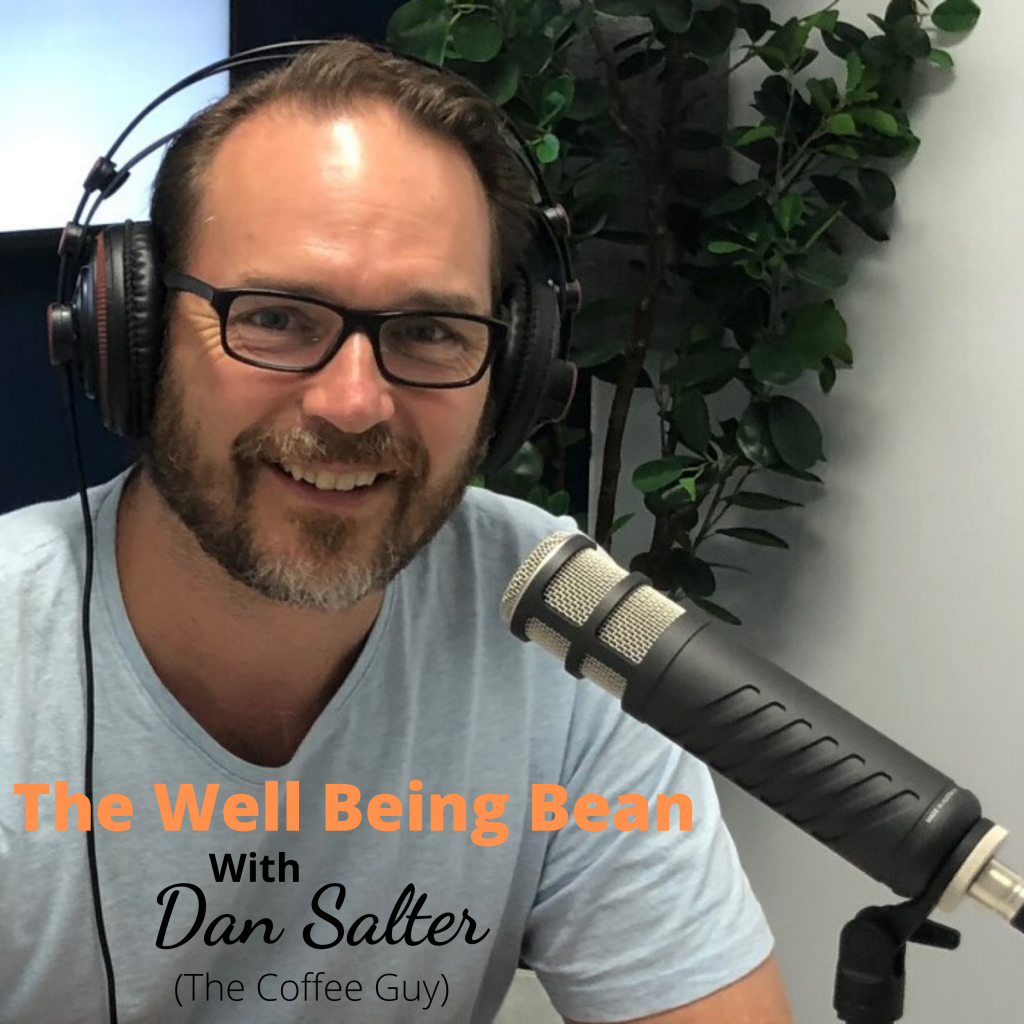 The Well Being Bean with Dan Salter